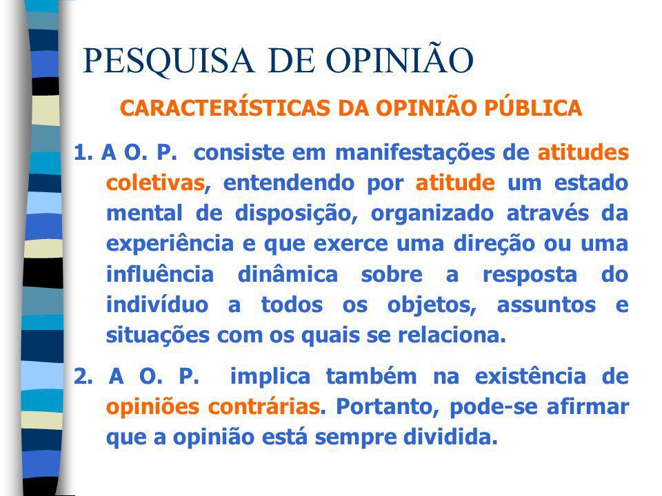 CARACTERÍSTICAS DA OPINIÃO PÚBLICA