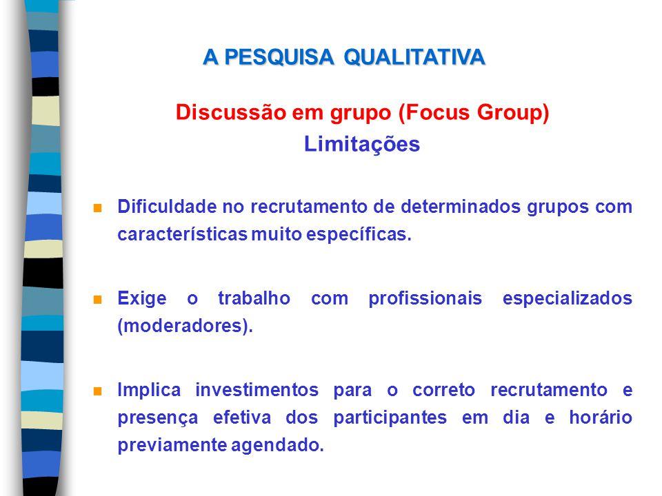 A PESQUISA QUALITATIVA Discussão em grupo (Focus Group)