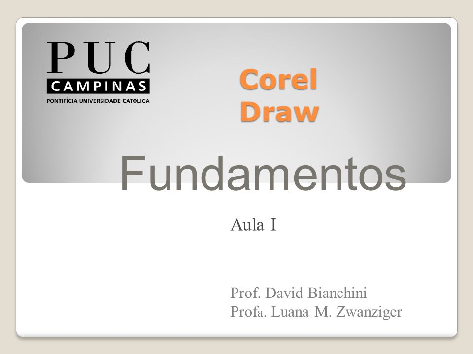 Fundamentos Corel Draw Aula I Prof. David Bianchini