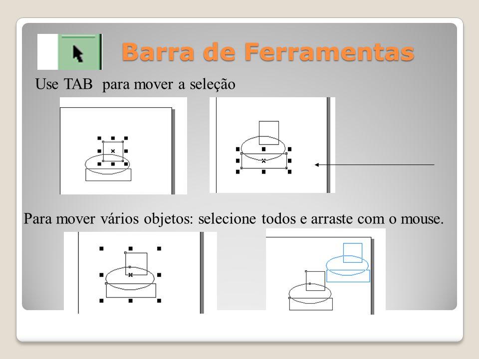 Barra de Ferramentas Use TAB para mover a seleção