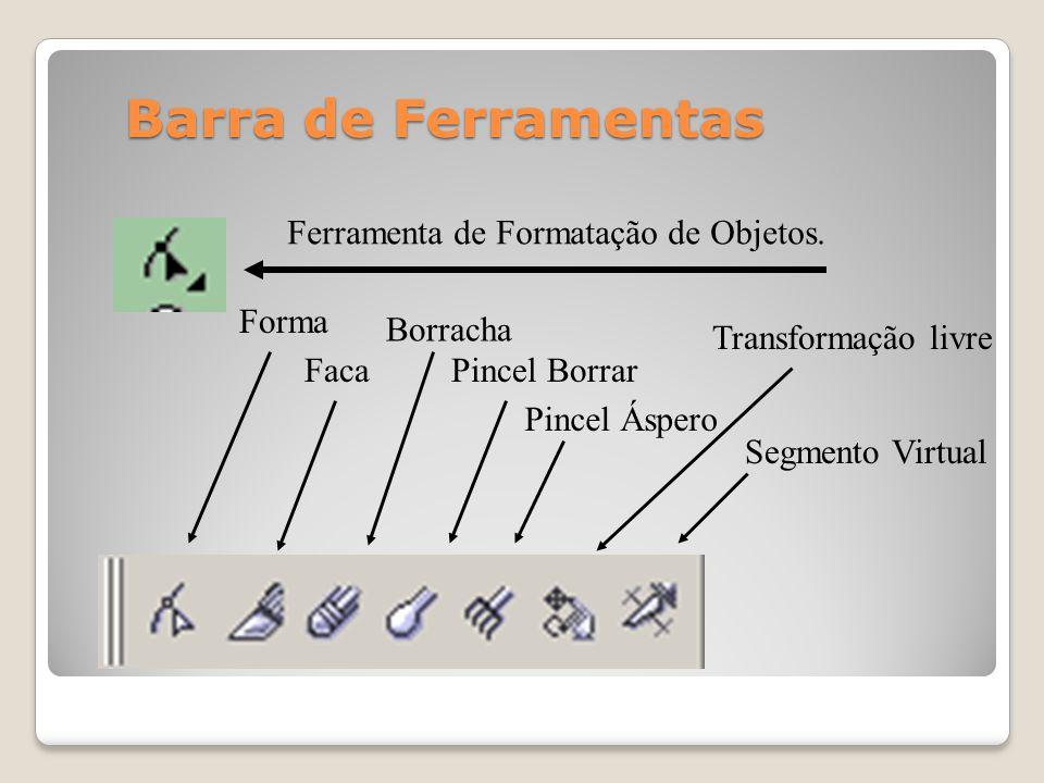 Barra de Ferramentas Ferramenta de Formatação de Objetos. Forma