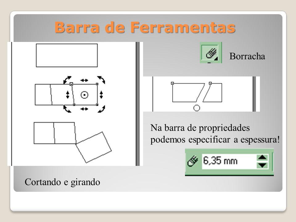 Barra de Ferramentas Borracha Na barra de propriedades