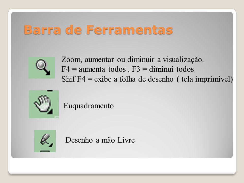 Barra de Ferramentas Zoom, aumentar ou diminuir a visualização.