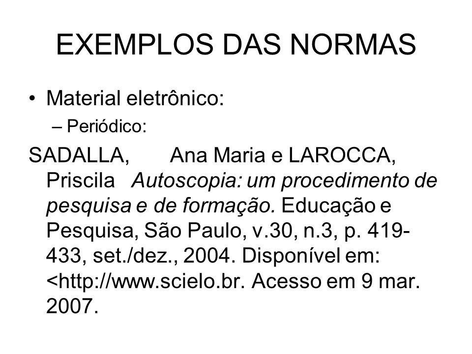 EXEMPLOS DAS NORMAS Material eletrônico: