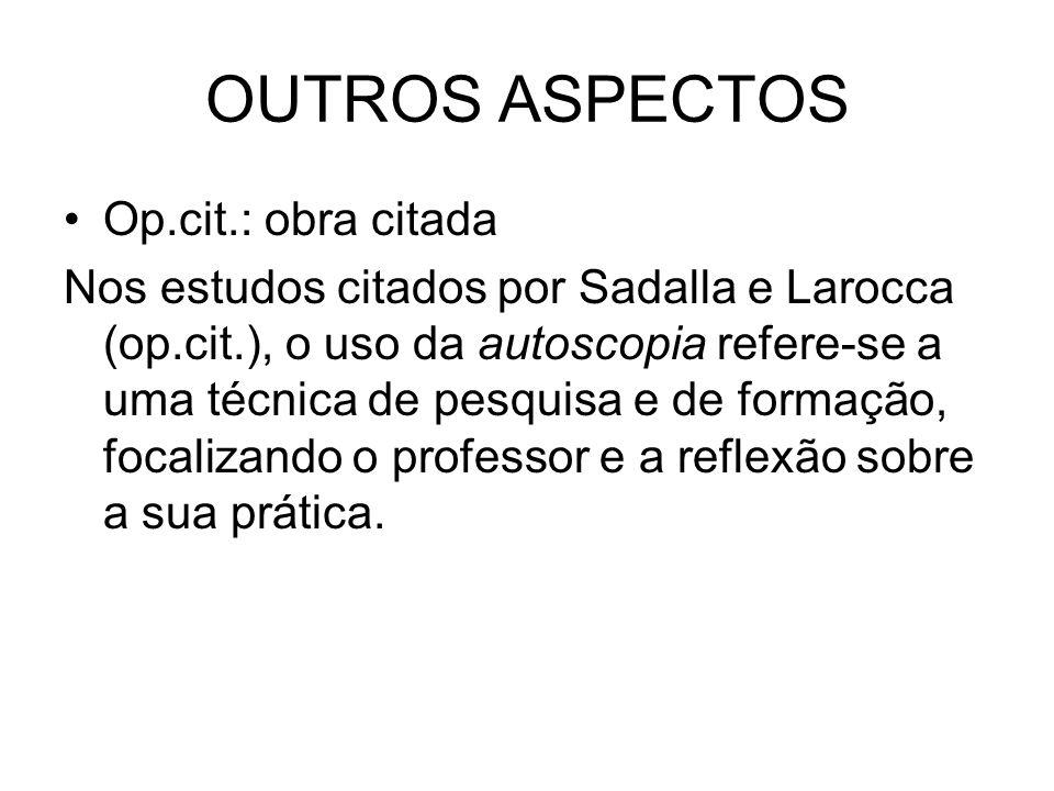 OUTROS ASPECTOS Op.cit.: obra citada