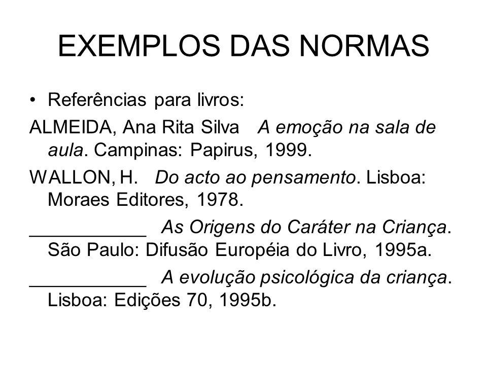EXEMPLOS DAS NORMAS Referências para livros: