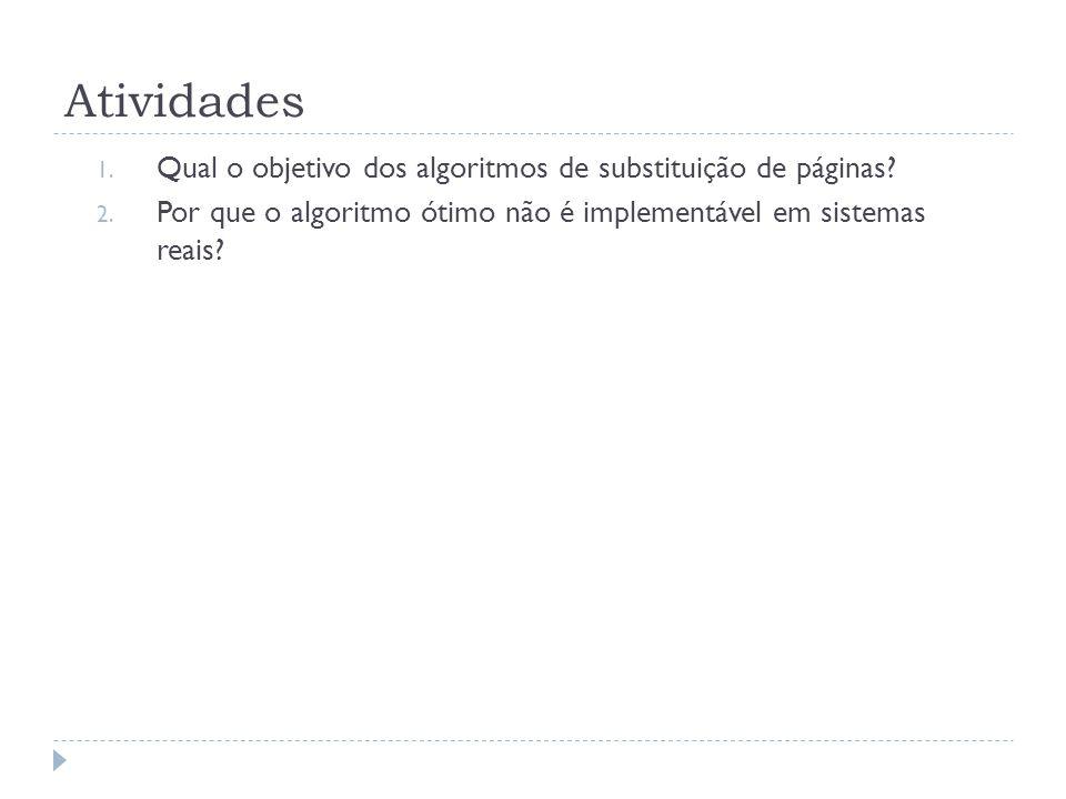 Atividades Qual o objetivo dos algoritmos de substituição de páginas