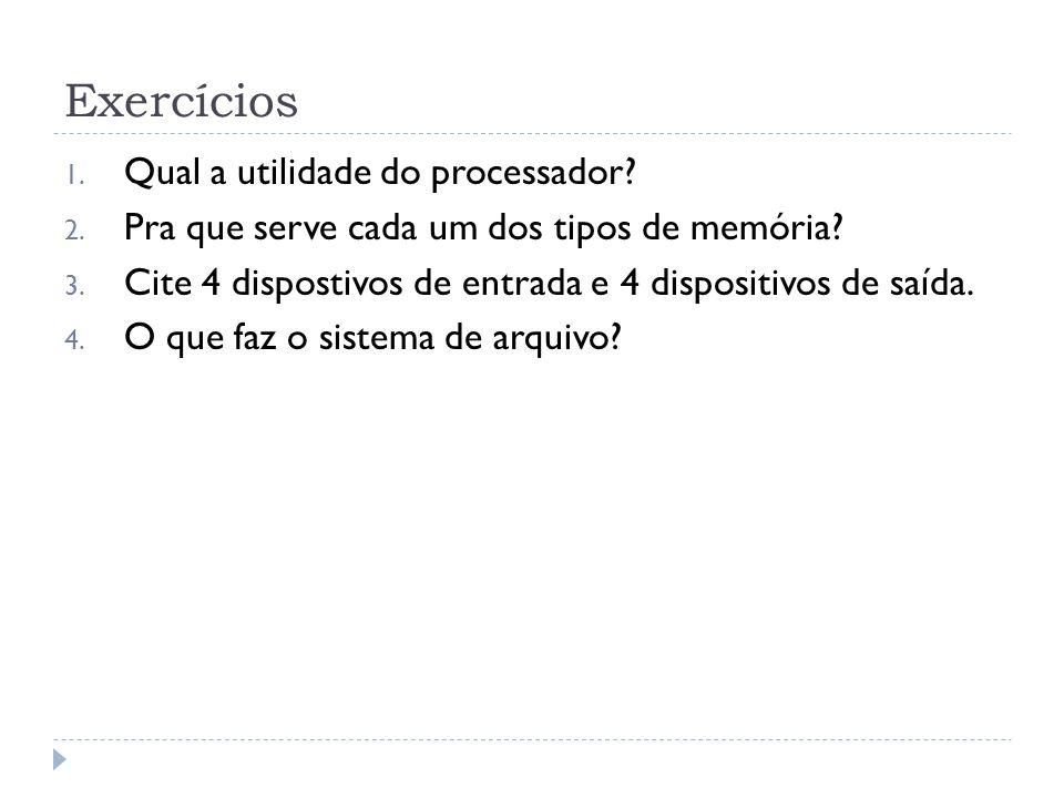 Exercícios Qual a utilidade do processador