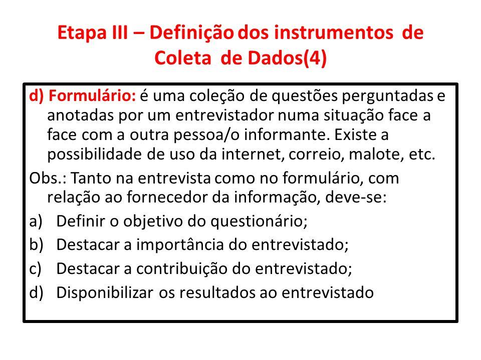 Etapa III – Definição dos instrumentos de Coleta de Dados(4)