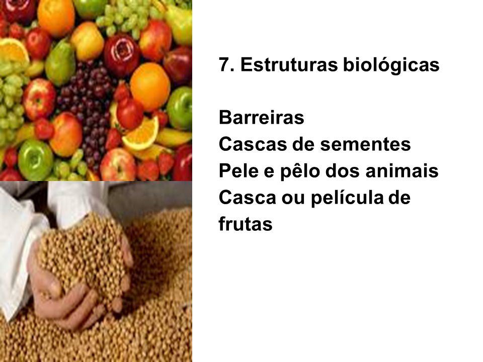 7. Estruturas biológicas Barreiras Cascas de sementes