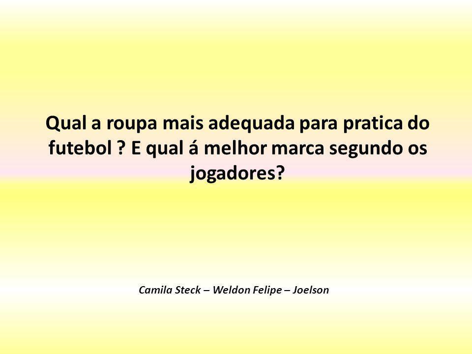 Camila Steck – Weldon Felipe – Joelson