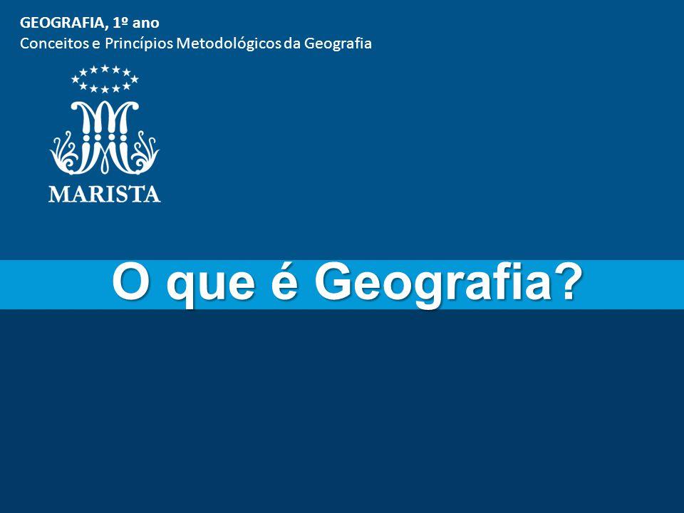 O que é Geografia GEOGRAFIA, 1º ano