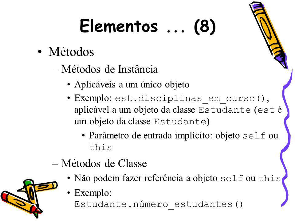 Elementos ... (8) Métodos Métodos de Instância Métodos de Classe