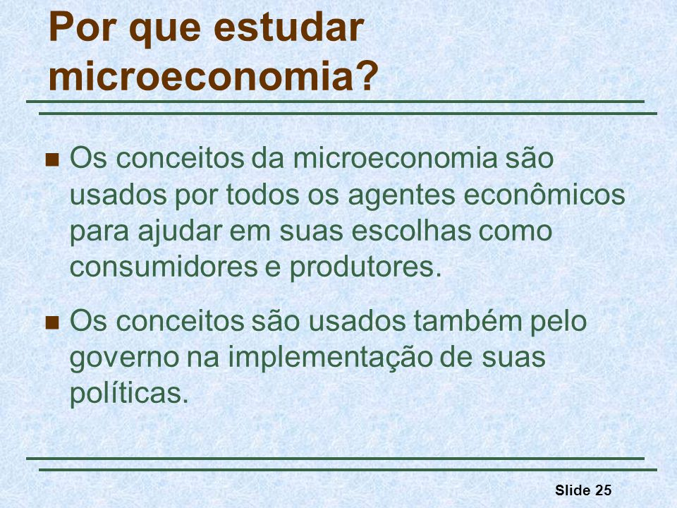 Por que estudar microeconomia
