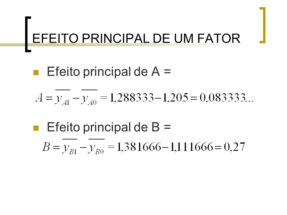 EFEITO PRINCIPAL DE UM FATOR