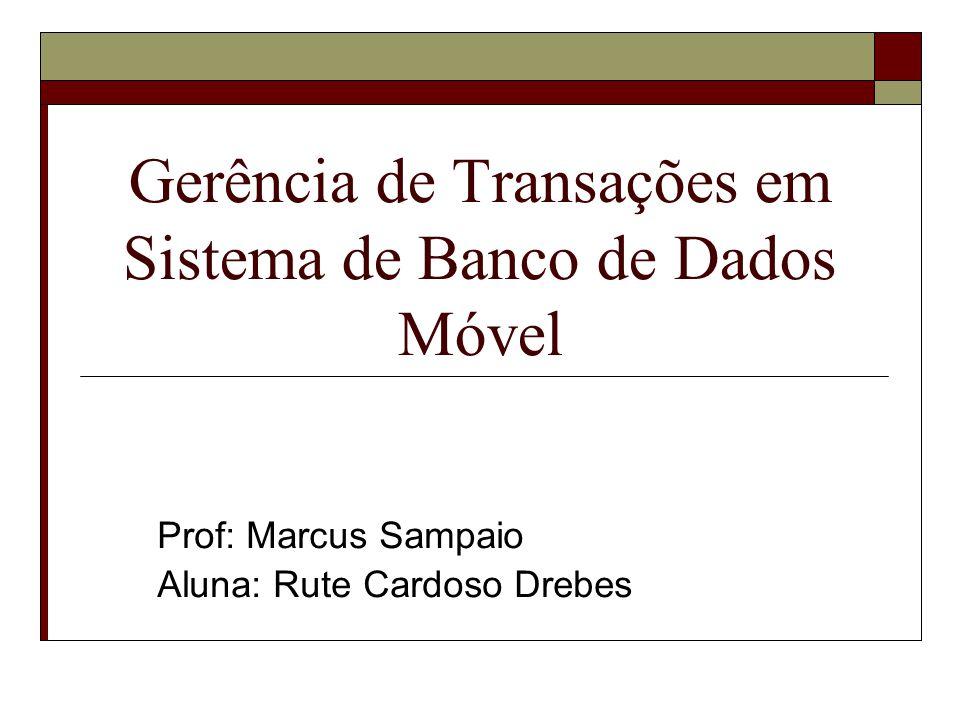 Gerência de Transações em Sistema de Banco de Dados Móvel