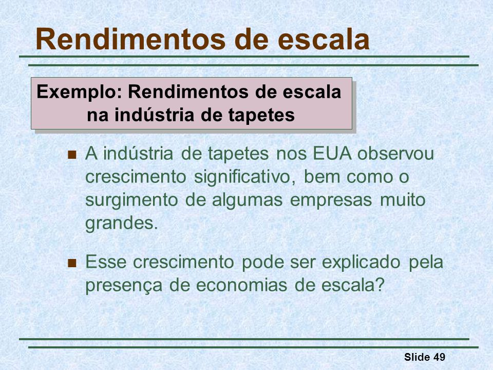 Exemplo: Rendimentos de escala na indústria de tapetes