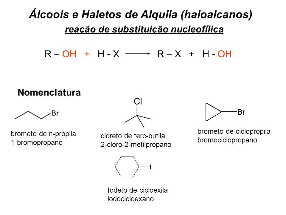Álcoois e Haletos de Alquila (haloalcanos)