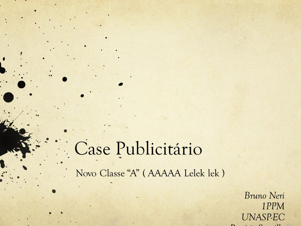 Case Publicitário Novo Classe A ( AAAAA Lelek lek ) Bruno Neri 1PPM
