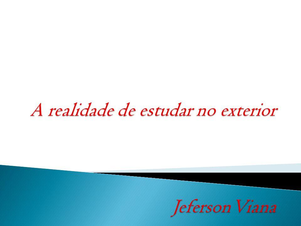 A realidade de estudar no exterior Jeferson Viana