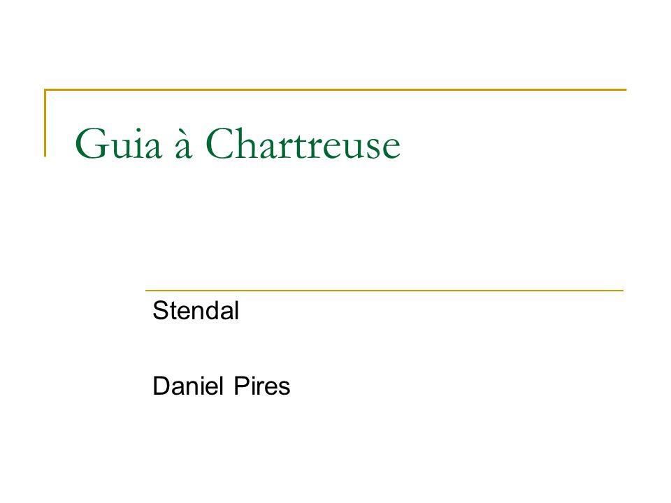 Guia à Chartreuse Stendal Daniel Pires