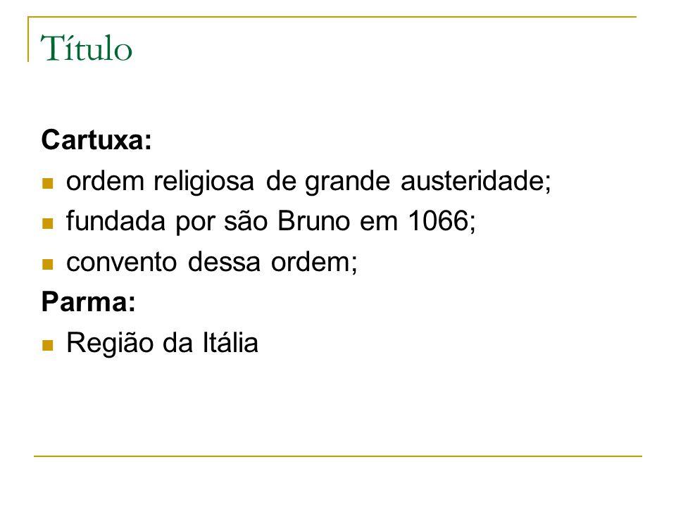 Título Cartuxa: ordem religiosa de grande austeridade;