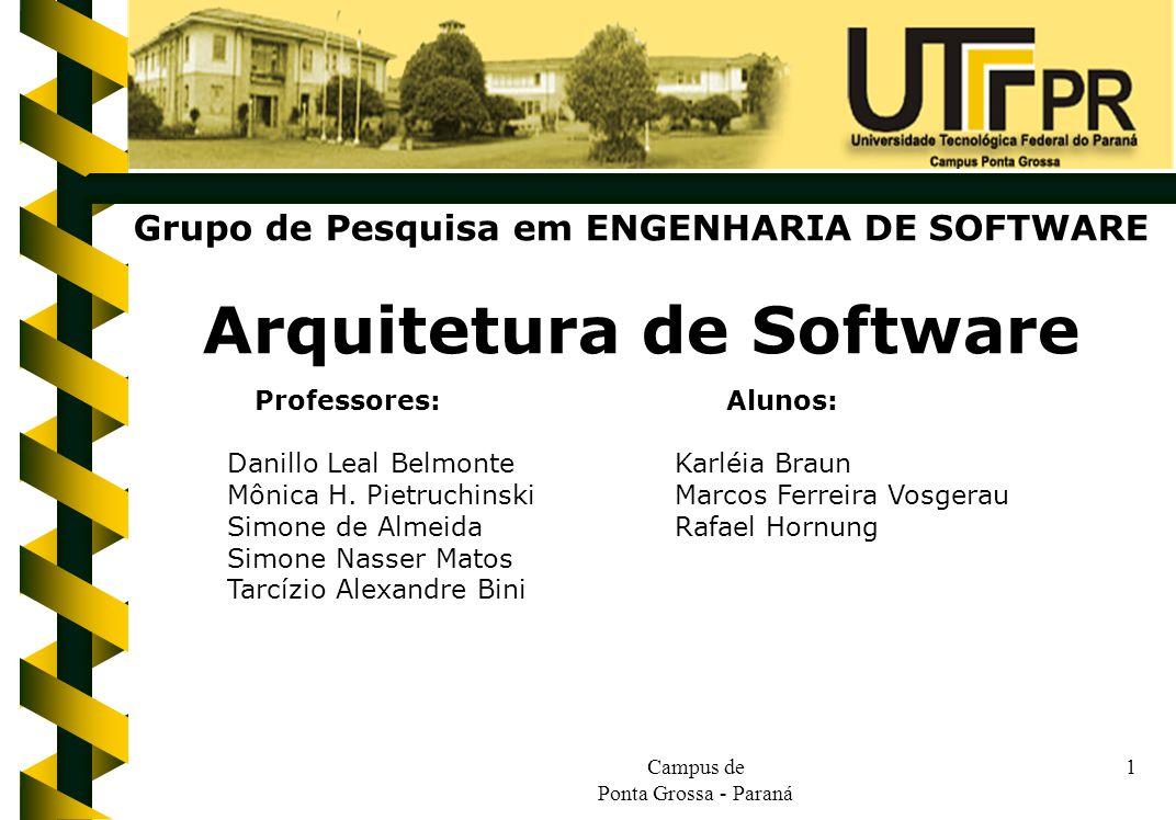 Grupo de Pesquisa em ENGENHARIA DE SOFTWARE Arquitetura de Software