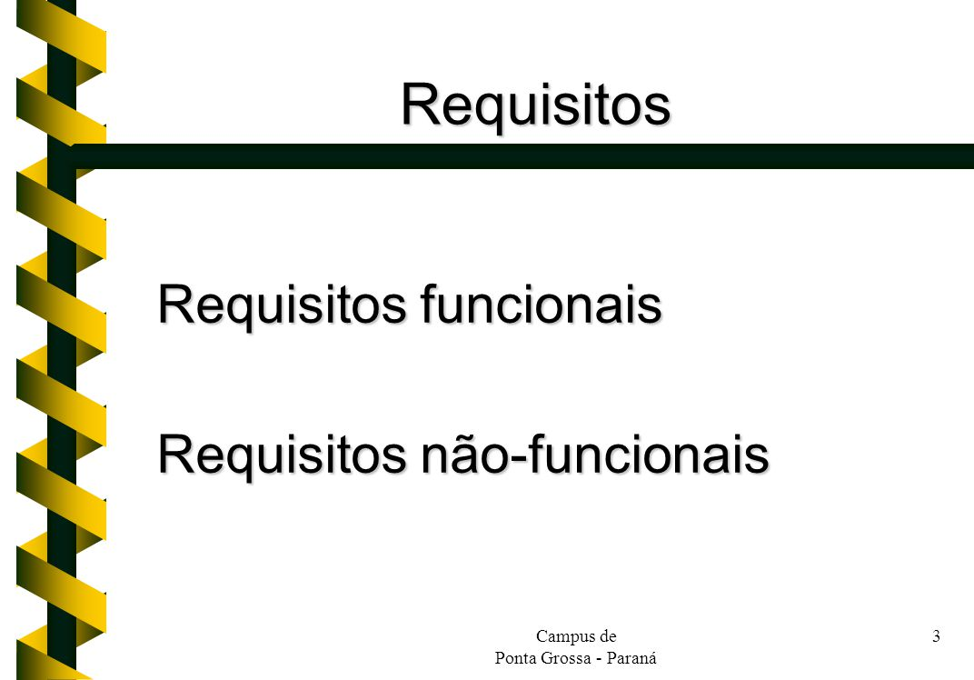 Requisitos Requisitos funcionais Requisitos não-funcionais Campus de