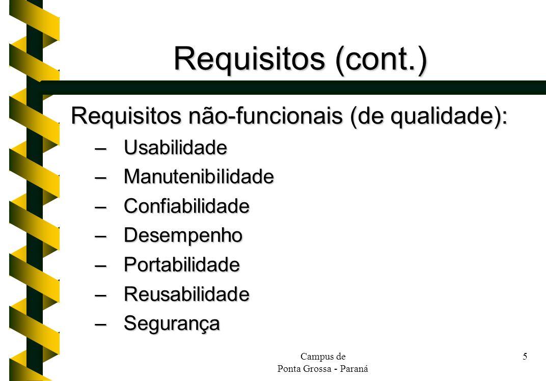 Requisitos (cont.) Requisitos não-funcionais (de qualidade):