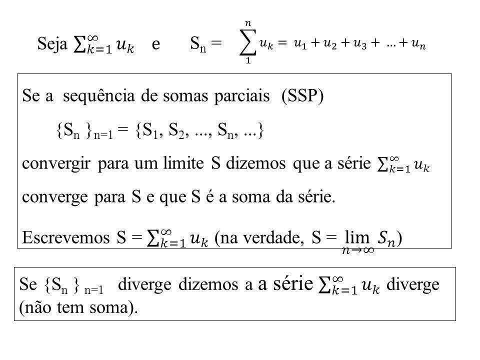 Se a sequência de somas parciais (SSP)