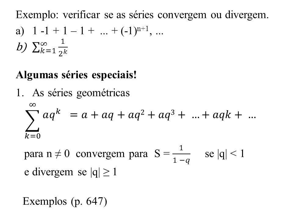 Exemplo: verificar se as séries convergem ou divergem.