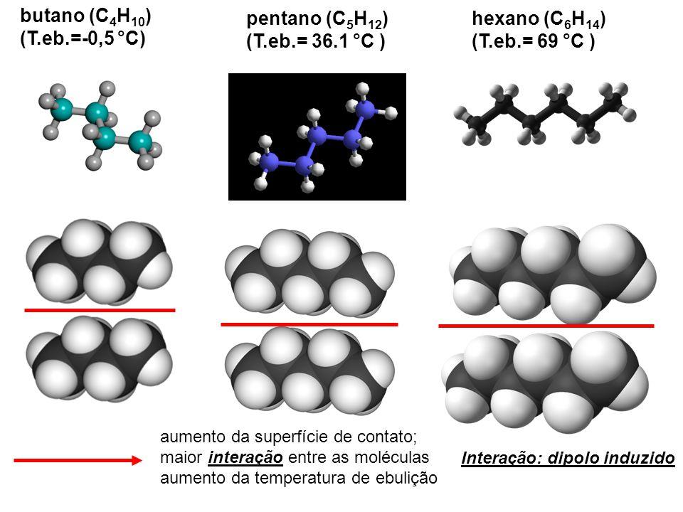 butano (C4H10) (T.eb.=-0,5 °C) pentano (C5H12) (T.eb.= 36.1 °C )