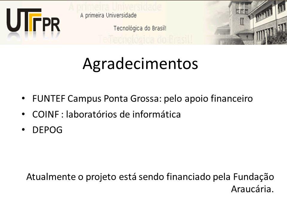 Agradecimentos FUNTEF Campus Ponta Grossa: pelo apoio financeiro
