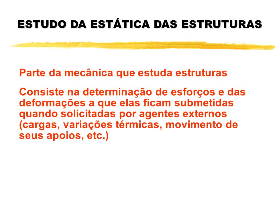 ESTUDO DA ESTÁTICA DAS ESTRUTURAS