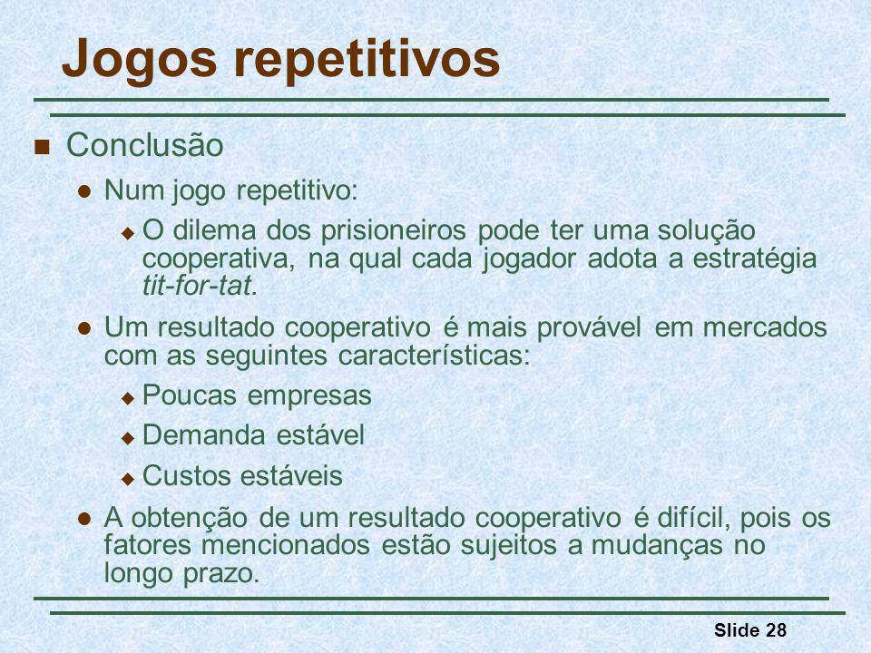 Jogos repetitivos Conclusão Num jogo repetitivo: