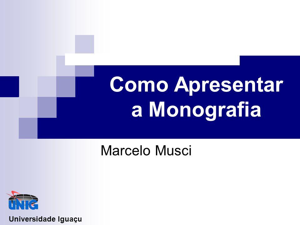 Como Apresentar a Monografia