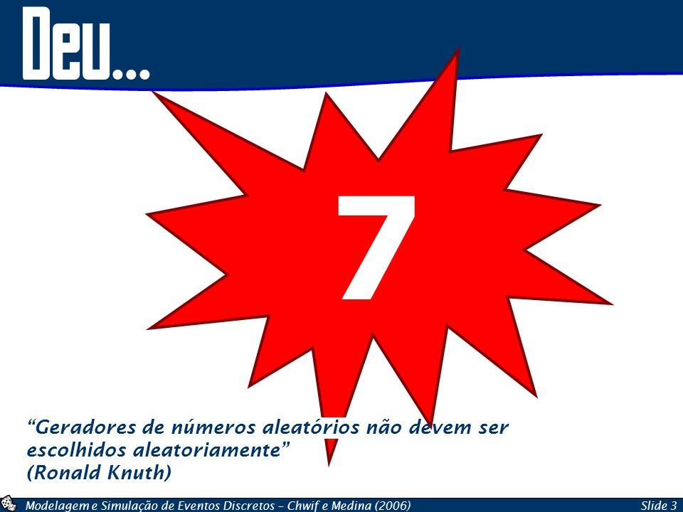 Deu... 7 Geradores de números aleatórios não devem ser escolhidos aleatoriamente (Ronald Knuth)