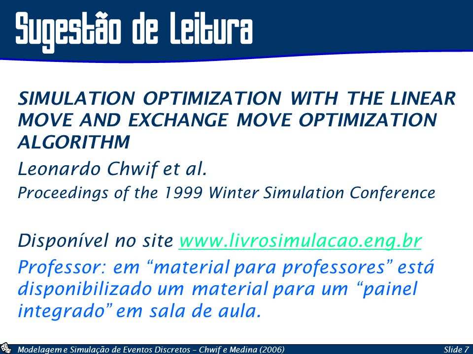 Sugestão de Leitura SIMULATION OPTIMIZATION WITH THE LINEAR MOVE AND EXCHANGE MOVE OPTIMIZATION ALGORITHM.