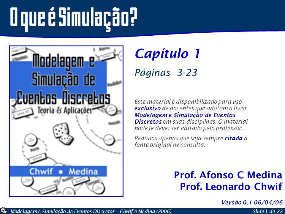 O que é Simulação Capítulo 1 Páginas 3-23 Prof. Afonso C Medina