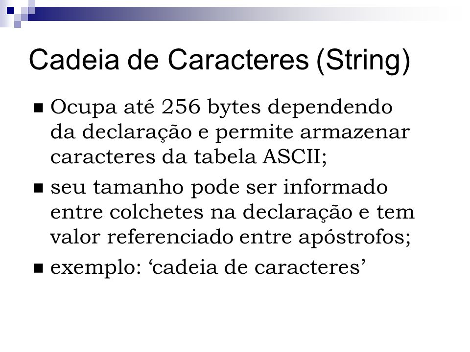 Cadeia de Caracteres (String)