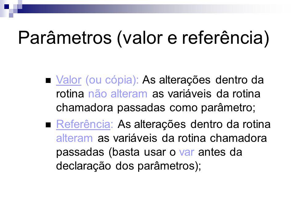 Parâmetros (valor e referência)