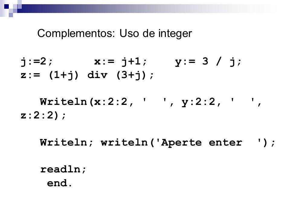 Complementos: Uso de integer