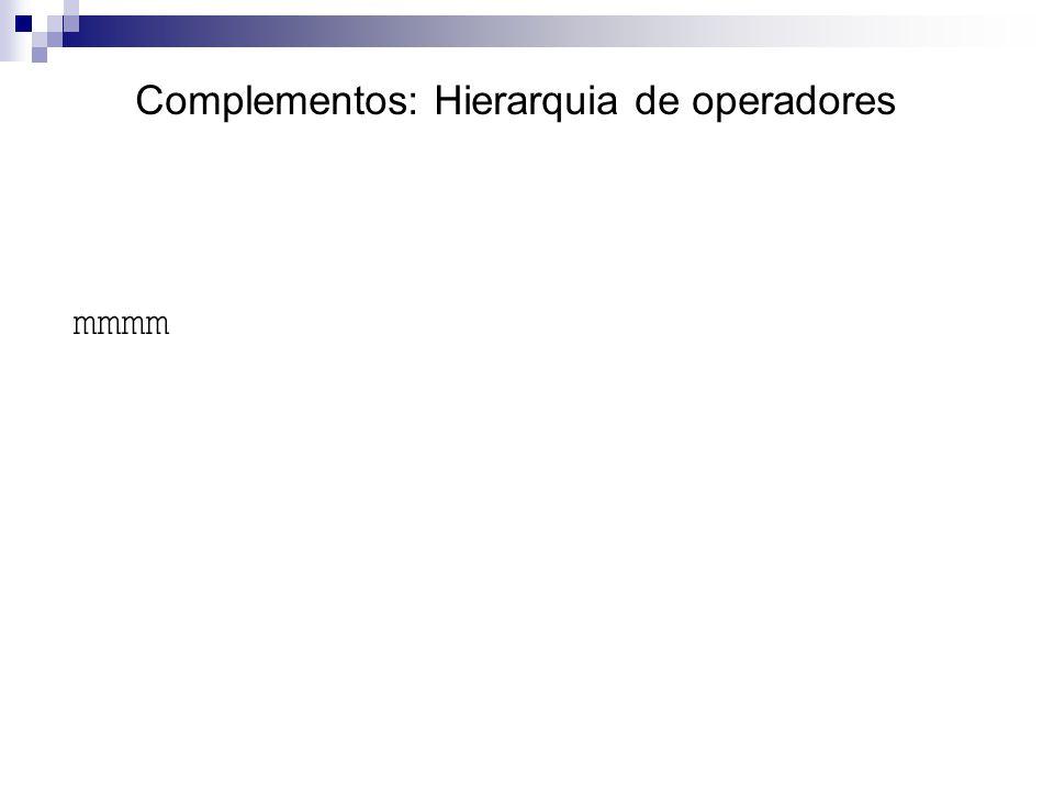 Complementos: Hierarquia de operadores