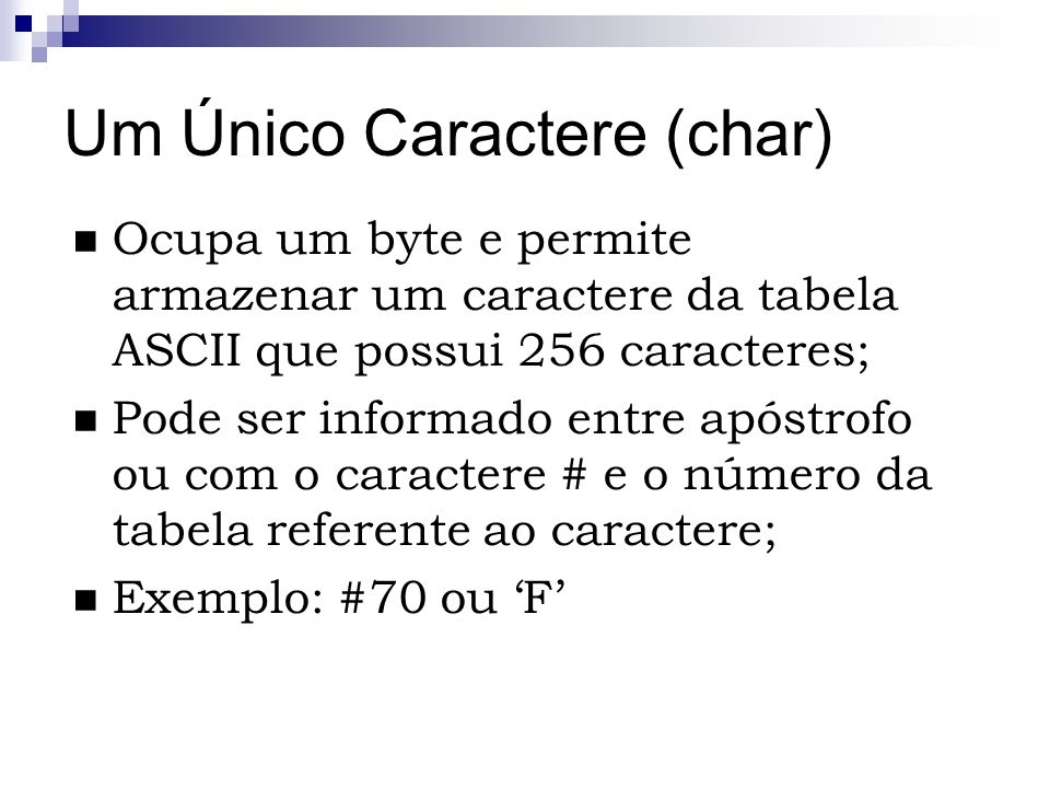 Um Único Caractere (char)