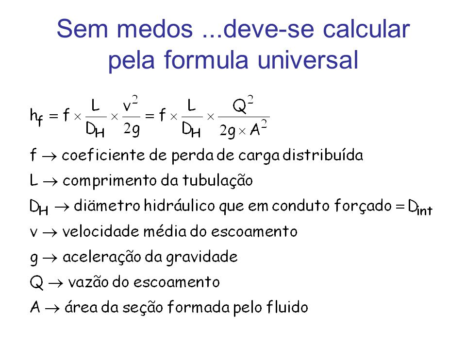 Sem medos ...deve-se calcular pela formula universal