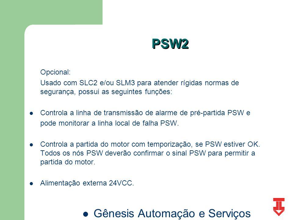 PSW2 Opcional: Usado com SLC2 e/ou SLM3 para atender rígidas normas de segurança, possui as seguintes funções: