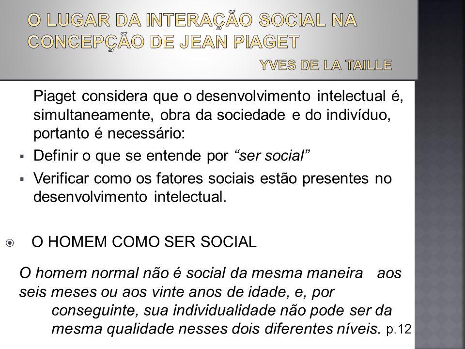 O LUGAR DA INTERAÇÃO SOCIAL NA. CONCEPÇÃO DE JEAN PIAGET