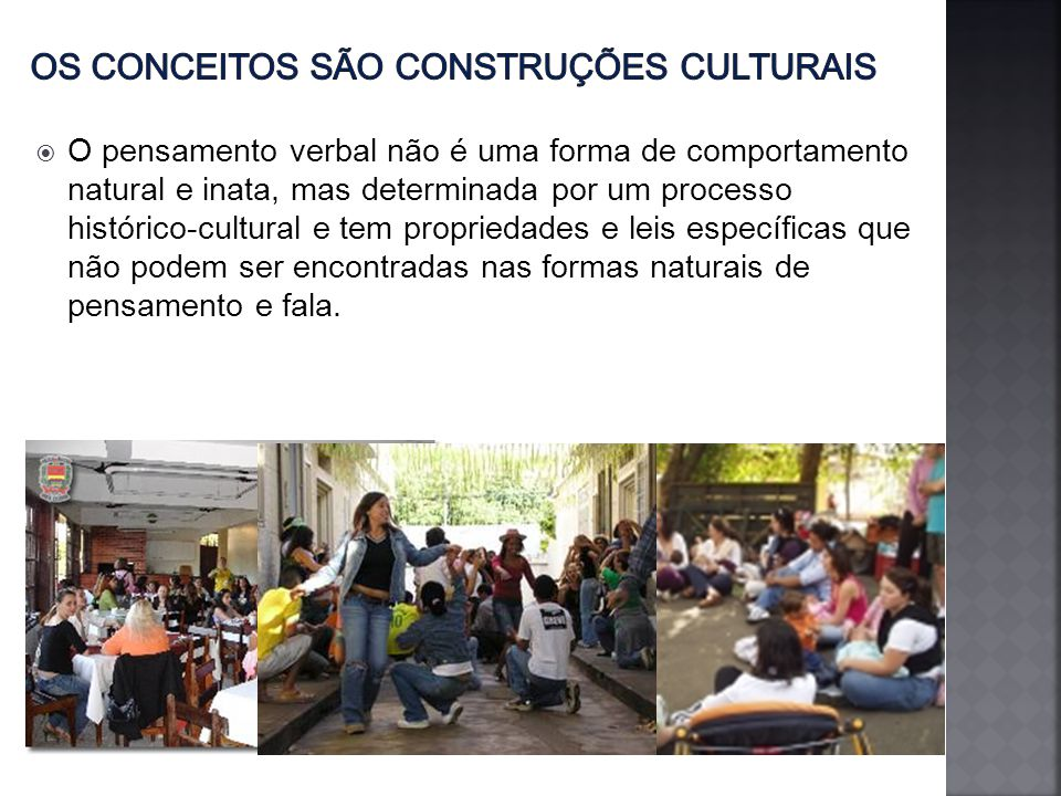 Os conceitos são construções culturais