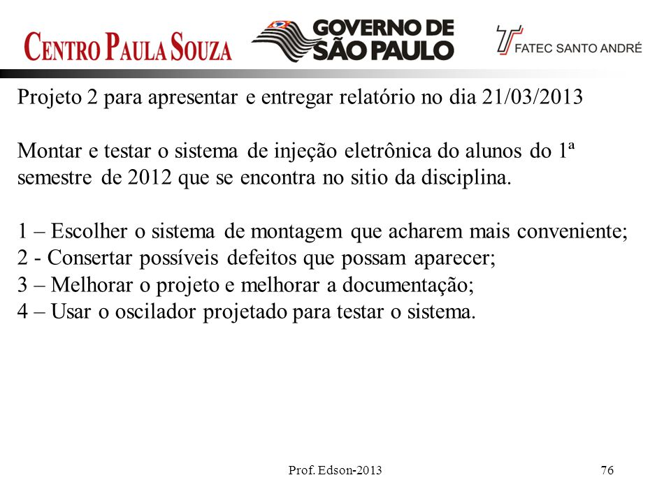 Projeto 2 para apresentar e entregar relatório no dia 21/03/2013