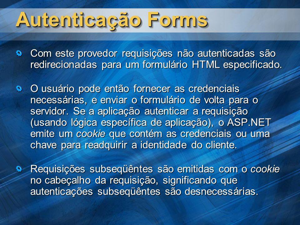 Autenticação Forms Com este provedor requisições não autenticadas são redirecionadas para um formulário HTML especificado.